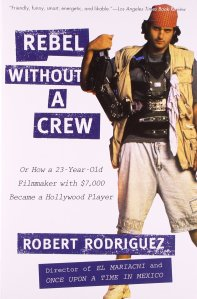 rebel without a crew robert rodriguez book